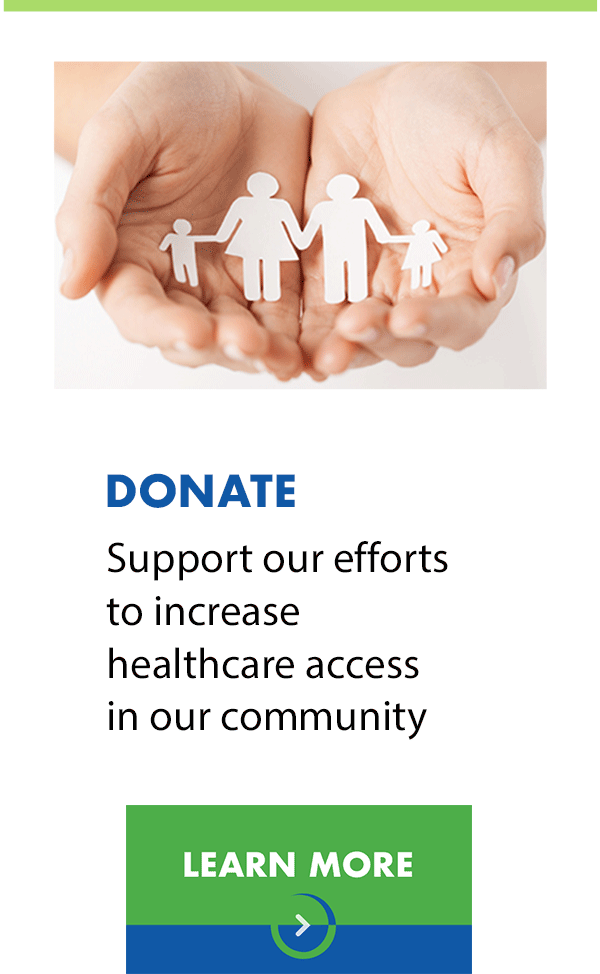 Donate and support our efforts to increase healthcare access in our community
