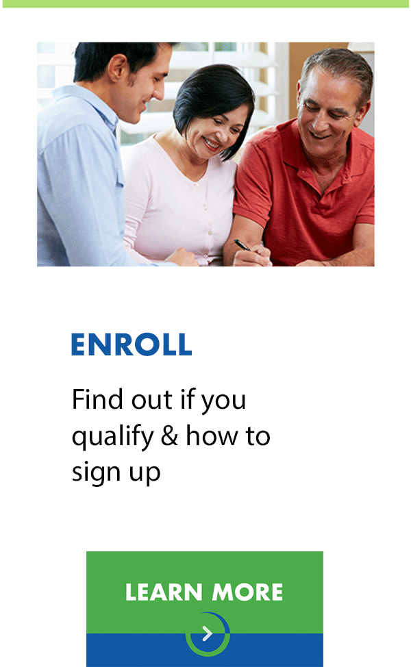 Find out if you qualify & how to sign-up.